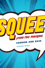 The cover of Rukmini Pande's book  Squee From the Margins: Fandom and Race.