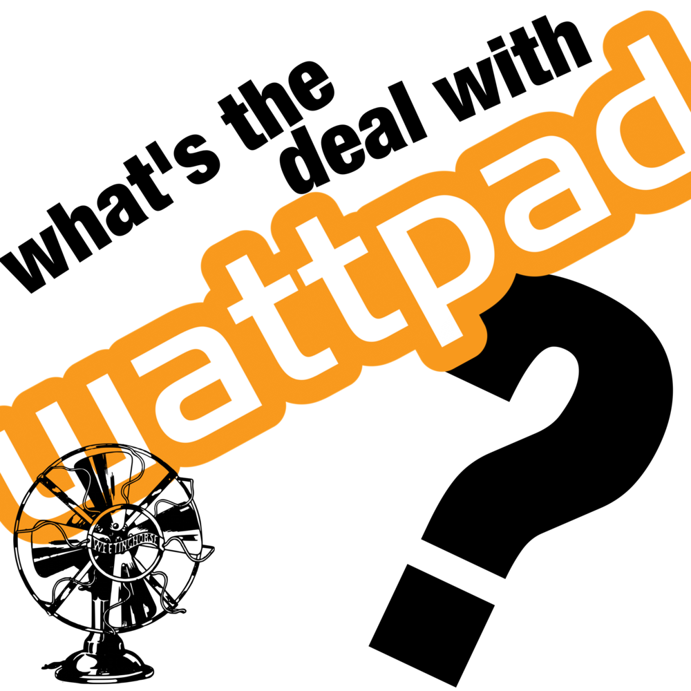 "Episode 3's cover, reading ""What's the deal with Wattpad?"""
