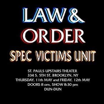 Law & Order Spec VU. (A One-Act Play)  - - May 11th, 2017 - Taking on the iconic role of Olivia Benson, Rachel is pursing serious crime; a serial butt slasher on the loose in Manhattan but your favorite elite squad of dedicated detectives is on the case! A Play in One Act by Mollie Gillespie, Celeste Rose Crawford, and Michael SarnoffDirected by Enzo Gattuccio.