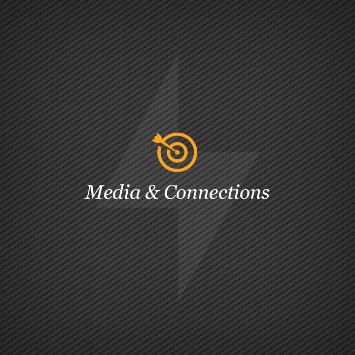 Media & Connections   Planning and targeting across the full spectrum of media channels. Including digital, mobile, search, social, broadcast, print, experiential and out-of-home.