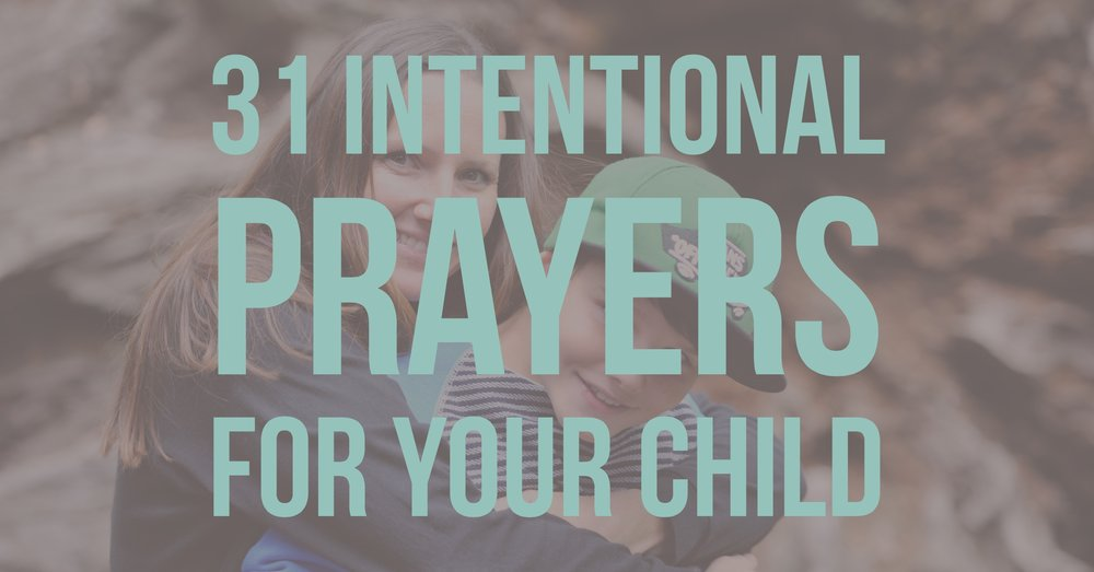 31 Intentional Prayers for Your Child.jpg