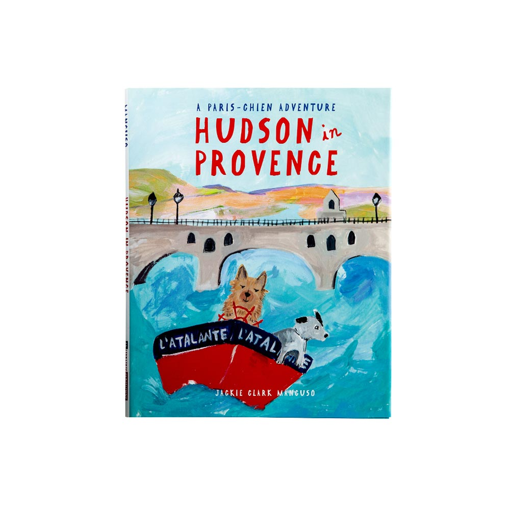 Hudson in Provence (A Paris-Chien Adventure) by Jackie Clark Mancus
