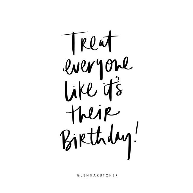 In a world where you can be anything, be KIND 🌟 #weekendvibes 🎂 thanks for the reminder, @jennakutcher