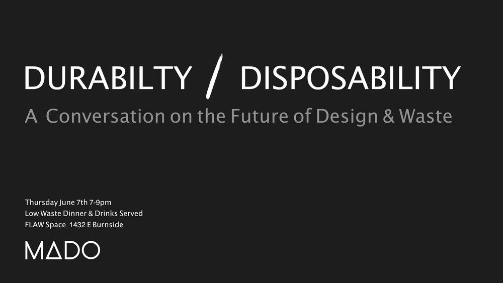 Durability_Disposability.MADO.Invite.001.jpeg