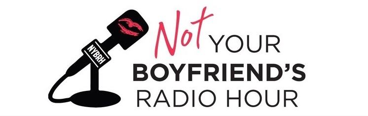 Not Your Boyfriend's Radio Hour with Amelia Coughlin