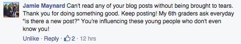 A recent comment to a post I put up on Facebook. Thanks for making my day, Jamie!