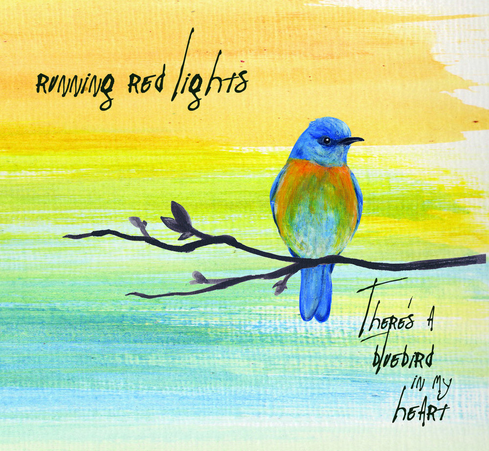 Running Red Lights - There's A Bluebird In My Heart   Credits:  Guitars/Vocals/Songwriting/Keys