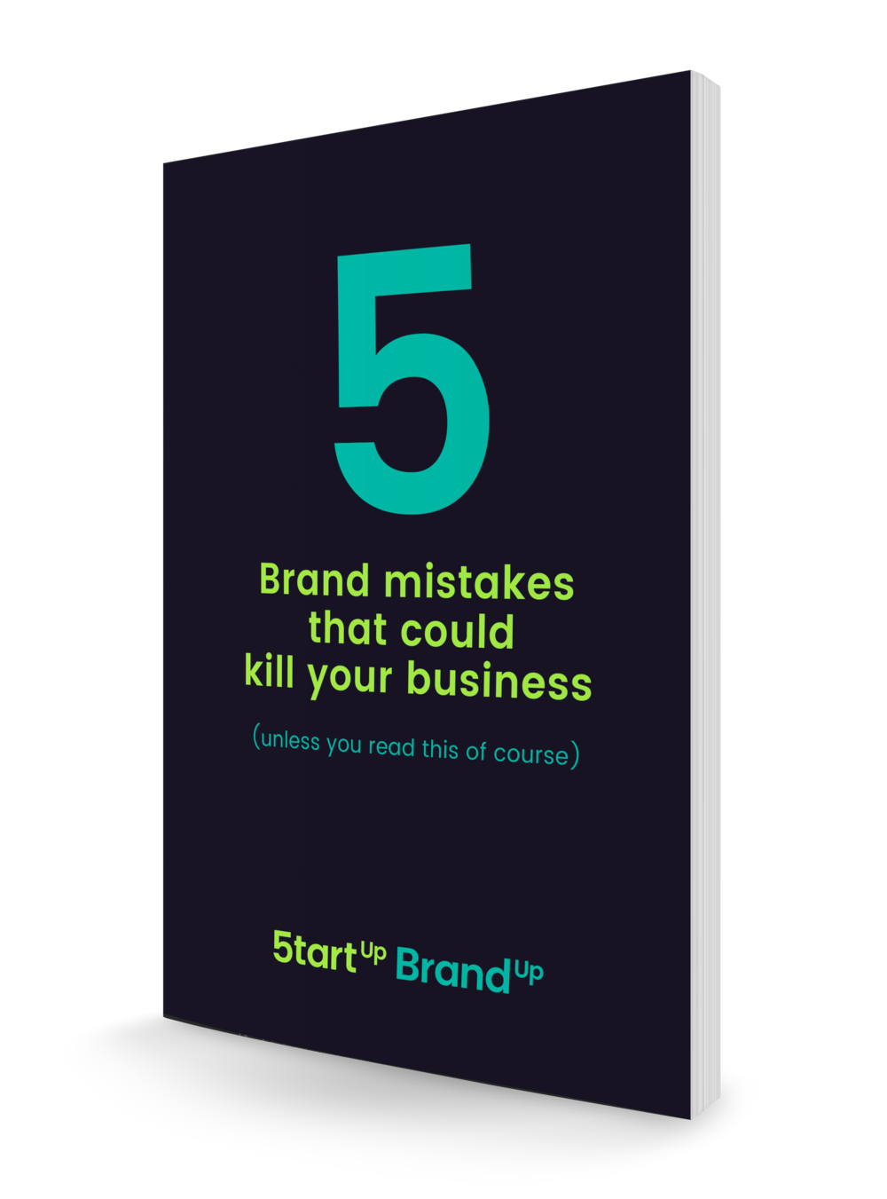 Brand mistakes that could kill your business, Start Up Brand Up, online programme, avoid these mistakes and build a successful brand, business owners, entrepreneurs, brand, branding, passion, free ebook, love your brand,