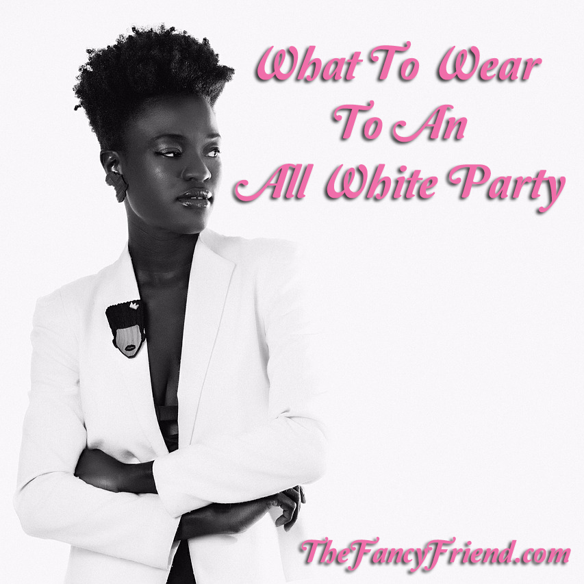 What To Wear To An All White Party Style Guide