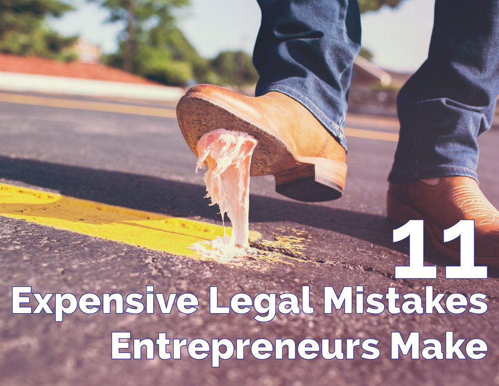"Get your free copy of ""11 Expensive Legal Mistakes Entrepreneurs Make"" to find out if you are making any of these easily avoidable mistakes."
