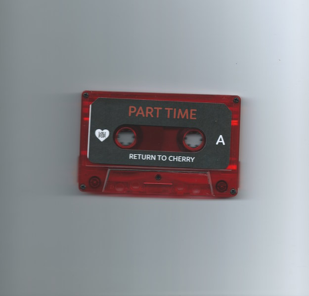 Part Time's release Return to Cherry co-released by Plastic Response/Danger Collective/Lolipop Records