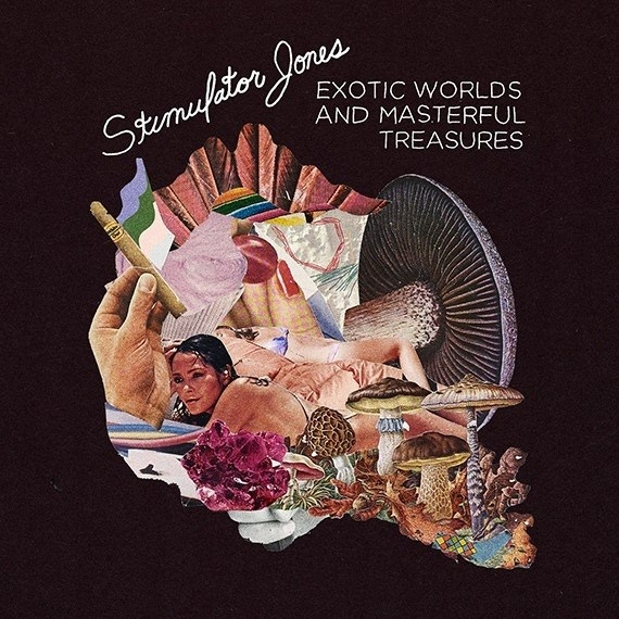 Stimulator Jones - Exotic Worlds and Masterful Treasures      Cover illustration by Dewey Saunders