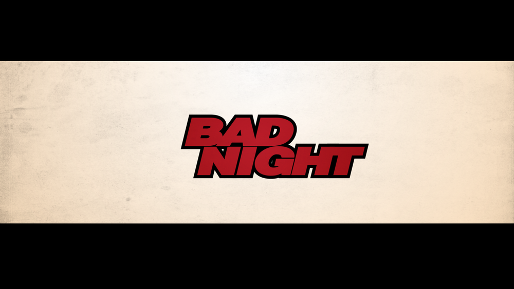 Bad Night - Main Titles