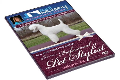 Volume 44: Poodle Competition Series - The German Trim DVD — Jodi Murphy  Grooming Products