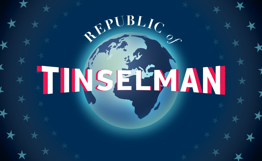 Republic of Tinselman - Design