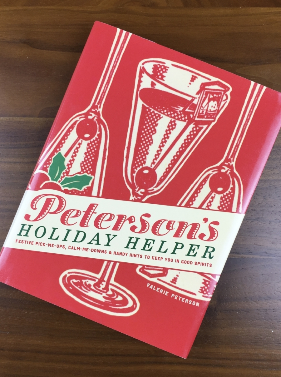 Peterson's Holiday Helper : Your cocktail-filled guide to seasonal sanity