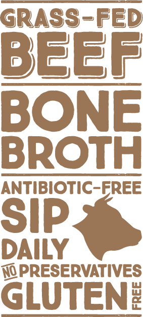 Grass-fed beef bone broth, sip daily graphic.