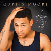 37. Curtis Moore - I Believe I Can Fly.jpeg