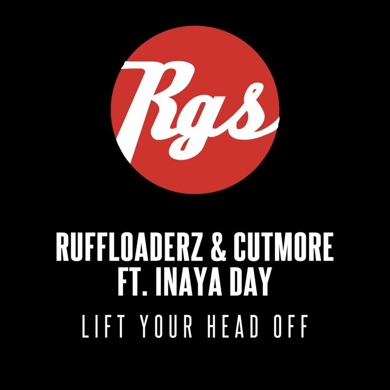 40.b Ruffloaderz & Cutmore Ft Inaya Day - Lift Your Head Off.jpg