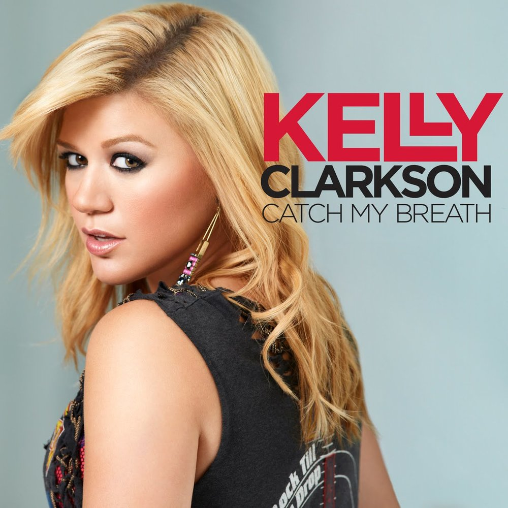 66. Kelly Clarkson - Catch My Breath.jpg