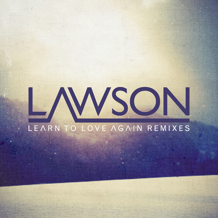 67.Lawson - Learn To Love Againjpg.jpg