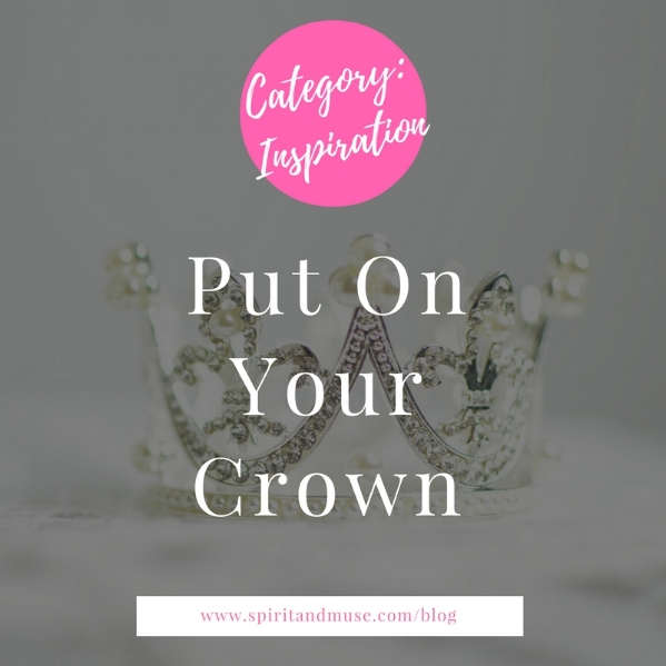 Put On Your Crown Article