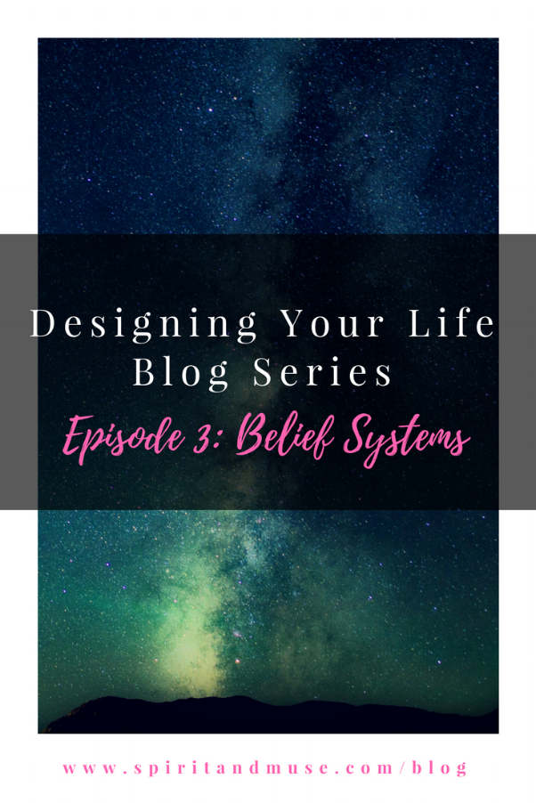 Creativity ~ Design Your Life ~ Belief Systems