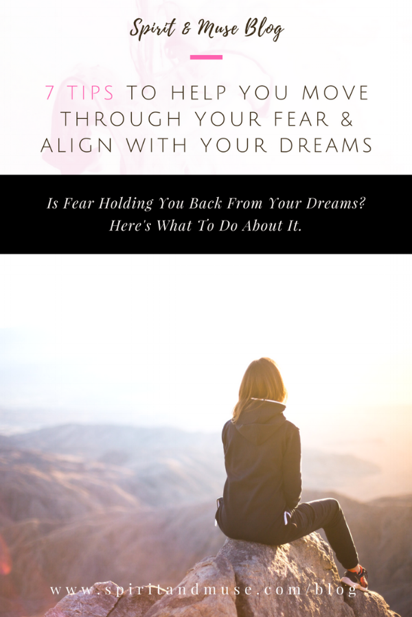 Move Through Fear & Align With Your Dreams