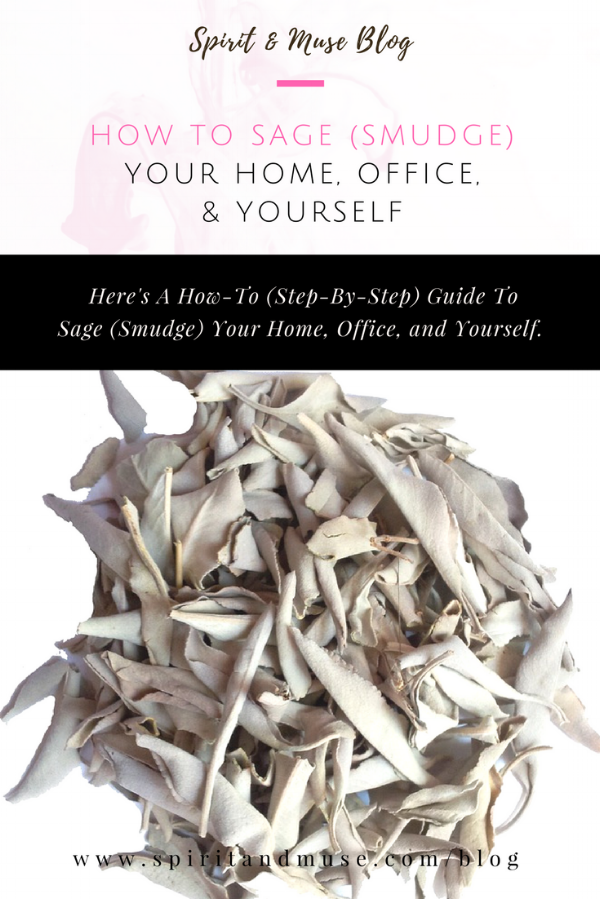 Sage (Smudge) Your Home & Office
