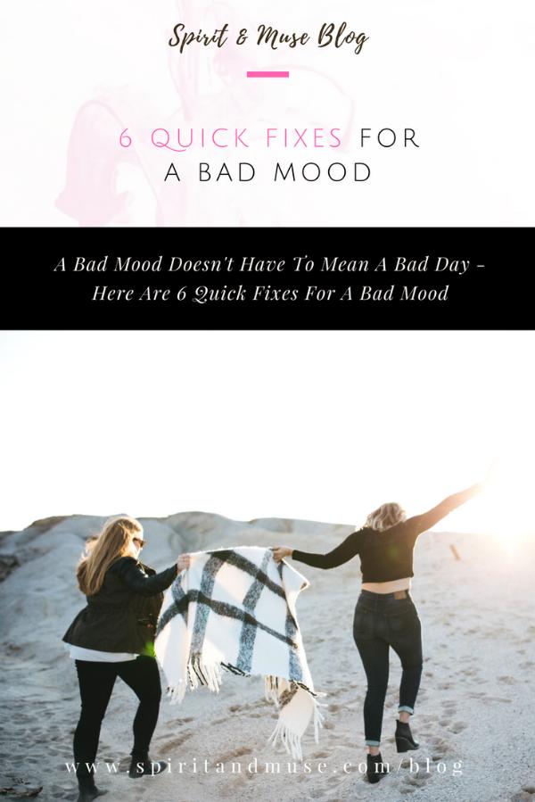6 Quick Fixes For A Bad Mood