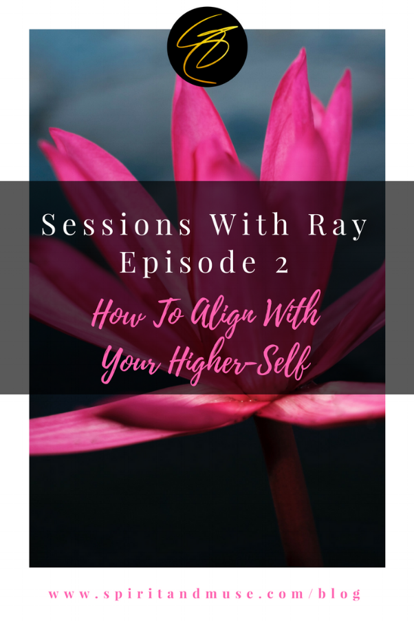 Spirit Guides - Ray - Align With Higher-Self