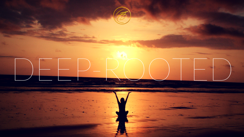 "Core Desired Feeling (CDF) - ""Deep-Rooted"""