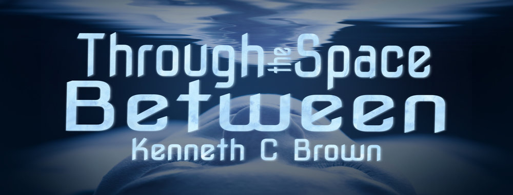 FB Cover ThroughTheSpaceBetween (Kenneth Brown).jpg