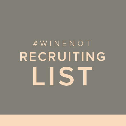 #WINENOT Recruiting List