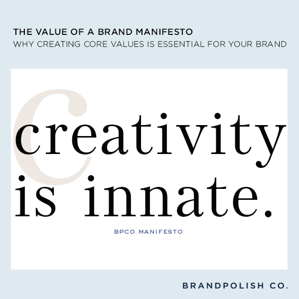 Brand Manifesto. Creating Core Values is Essential for your Brand.