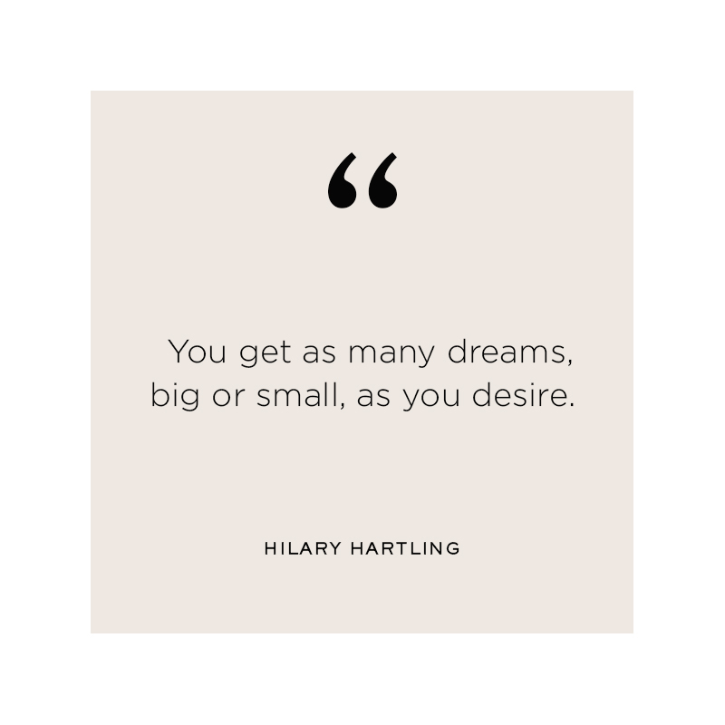 Hilary Hartling Inspirational Quote - You Get More Than One Dream Job