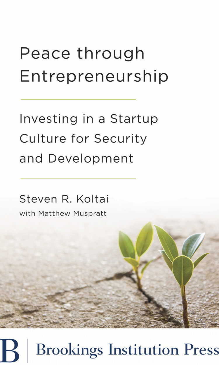 Peace Through Entrepreneurship by Steven R. Koltai