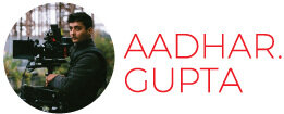 Cinematography/Steadicam Aadhar Gupta