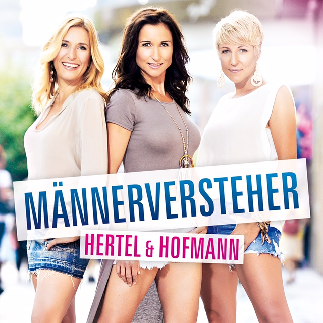 """Hertel & Hofmann - Das erste gemeinsame Album """"Männerversteher"""", ab dem  21. Oktober 2016  im Handel und  Online  erhältlich!"""