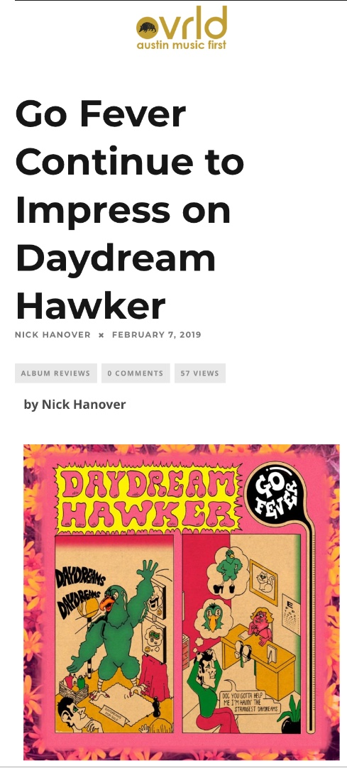 """OVRLD - """"Daydream Hawker isn't Go Fever's masterpiece, it's true– it's very much the work of a band realizing they're on the brink of magnificence and if they're lucky, with its follow-up they'll pluck one of those strands of lightning flashing all around them and bottle it."""""""