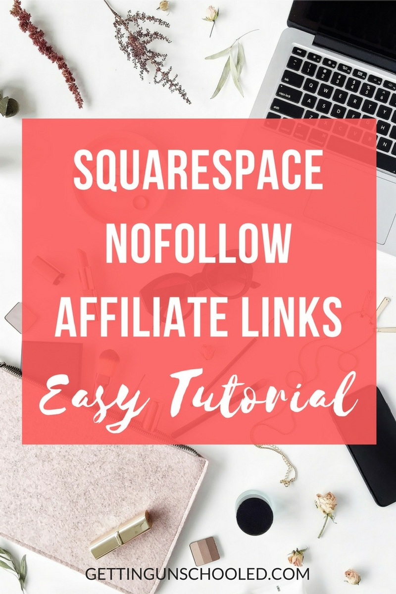 Are you trying to utilize affiliate marketing with your Squarespace site, but you can't figure out how to make your affiliate links 'nofollow' to abide by Google's rules?  I have the solution!!  Check out this easy tutorial that will make you Google compliant and you'll be on your way to making that affiliate money you've dreamed about :) | GettingUnschooled.com