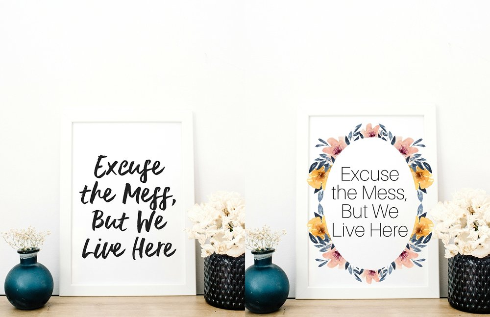 11 Positive Side Effects of Homeschooling Your Kids is on the blog today and #1 is embracing a messy home :)  I love this quote so much I created two unique prints!