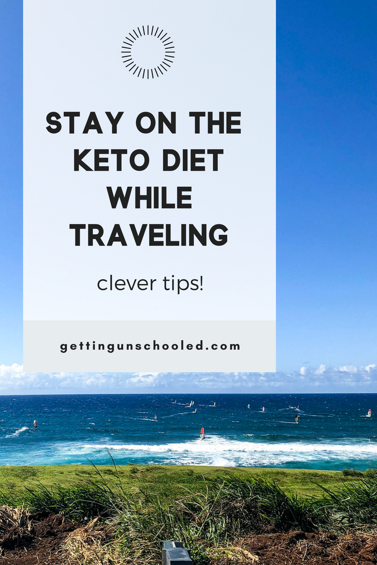Planning to travel and you're in Ketosis?  Check out these awesome tips to maintaining your Keto diet while traveling!  She has some awesome ideas and knows how eating a low-carb diet is challenging while on vacation.  | Getting Unschooled | #ketodiettips #keto #ketodiet #lowcarb #paleo #whole30