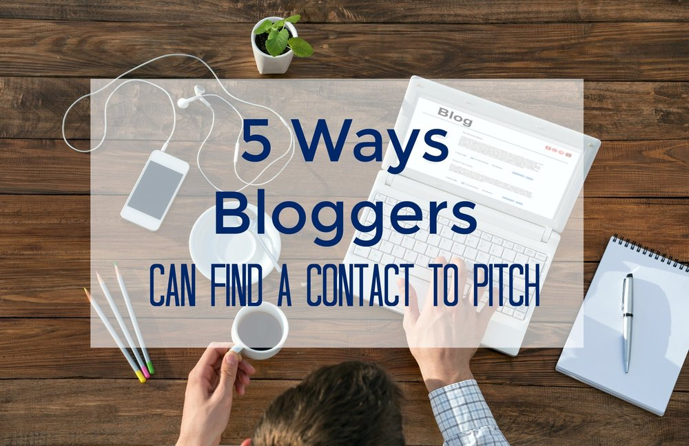 5 Ways Bloggers Can Find A Contact To Pitch.jpg