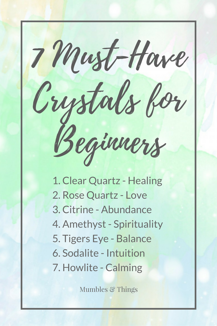 Crystals 101: 7 Must-Have Crystals for Beginners