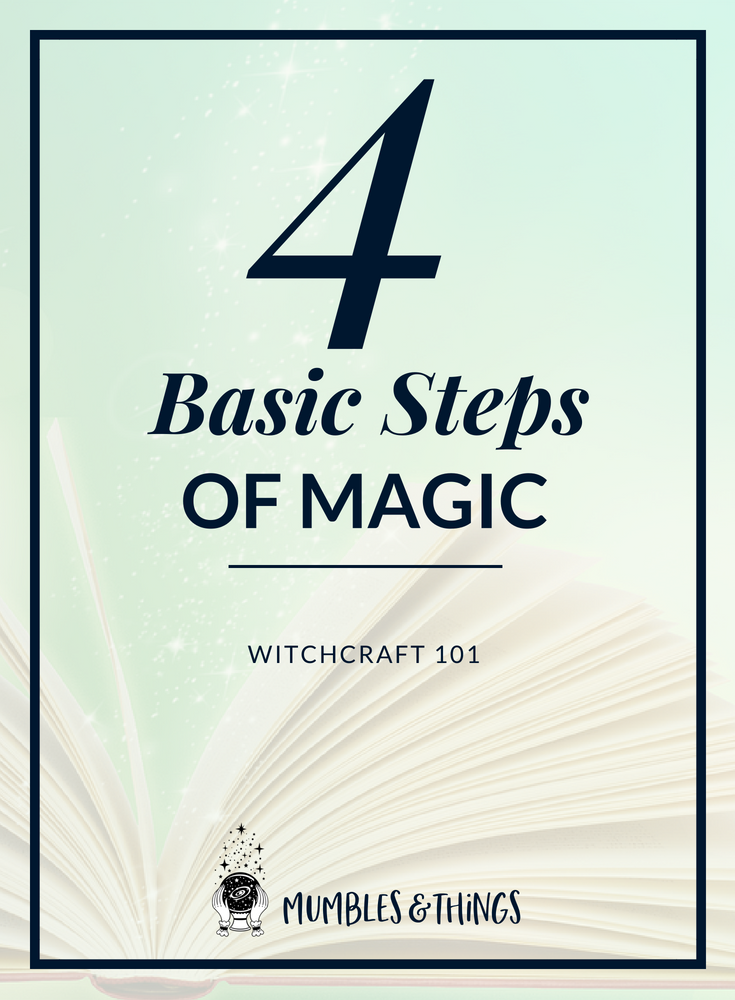 4 basic steps of magic - witchcraft 101.png