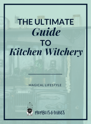 kitchen witchery guide mumblesandthings blogpng - Kitchen Witchery