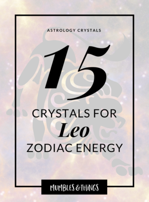 15 Crystals For Leo Zodiace Energy
