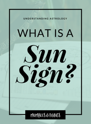 af6ca31c5 Understanding Astrology: What is a Sun Sign? — Mumbles & Things