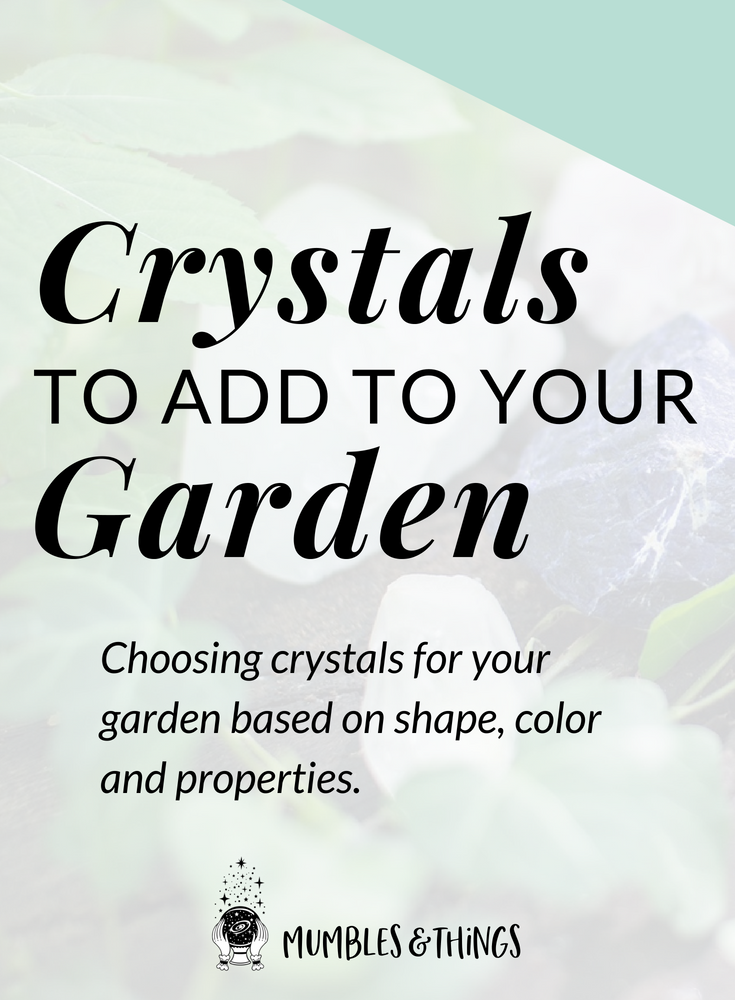 Crystals to Add to Your Garden — Mumbles & Things